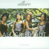 Allure ‎– All Cried Out The Remixes