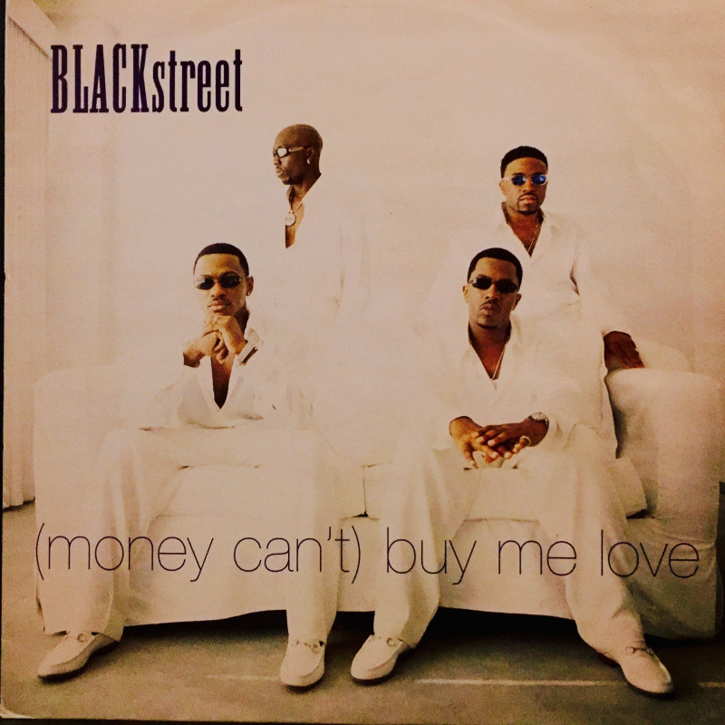 Blackstreet - (Money Can't) Buy Me Love
