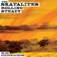 The Skatalites – Rolling Steady The 1983 Music Mountain Sessions